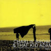 CHARLIE BROWN & THAT KID ADAM - Dreamin Underground/Loves Gunna Getcha