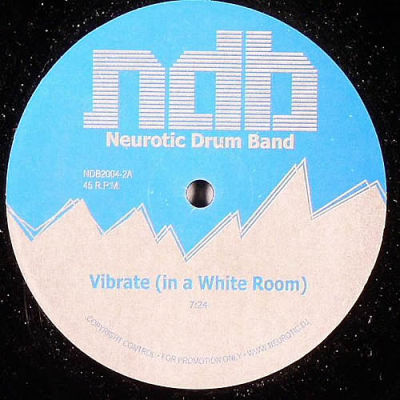 Neurotic Drum Band - Vibrate (In A White Room)