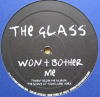 THE GLASS - Won't Bother Me