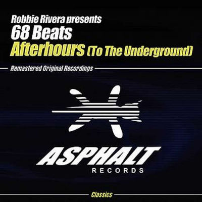 Robbie Rivera Presents 68 Beats Afterhours