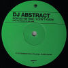 DJ ABSTRACT - Now Is The Time/I Don't Know