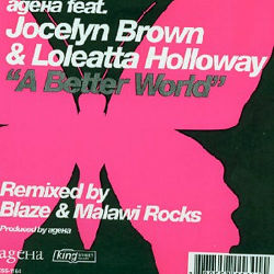 AGEHA feat JOCELYN BROWN & LOLEATTA HOLLOWAY - A Better World