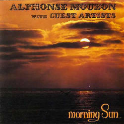 ALPHONSE MOUZON with GUEST ARTISTS - Morning Sun