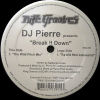 DJ PIERRE - Break It Down