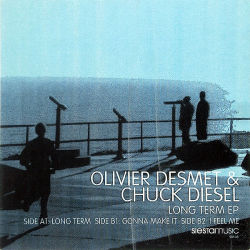 OLIVIER DESMET & CHUCK DIESEL - Long Term