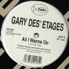 GARY DES' ETAGES - All I Wanna Do