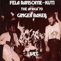 FELA RANSOME KUTI and THE AFRICA '70 with GINGER BAKER - Live