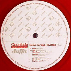 OSUNLADE feat JAFFA - Native Tongue Revisited Part 2