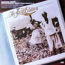 GEORGE DUKE with LEE RITENOUR, JOHNNY GUITAR WATSON - I Love The Blues, She Heard My Cry