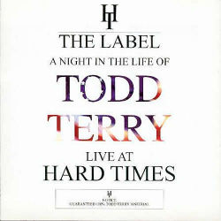 TODD TERRY - A Night In The Life Of Todd Terry Live At Hard Times