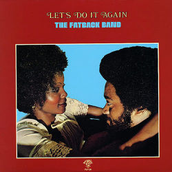 THE FATBACK BAND - Let's Do It Again