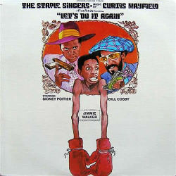 THE STAPLE SINGERS & CURTIS MAYFIELD - Let's Do It Again O.S.T.