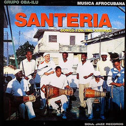 SANTERIA - Songs For The Orishas