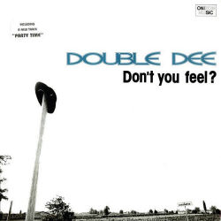 DOUBLE DEE - Don't You Feel?