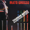 MATO GROSSO - Thunder The Remixes