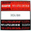 DELEGATION - Put A Little Love On Me Special Remixes