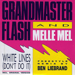 GRANDMASTER FLASH & MELLE MEL - White Lines ( Don't Do It ) Remix