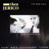 THEN JERICO - Let Her Fall