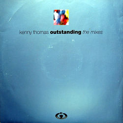 KENNY THOMAS - Outstanding The Mixes