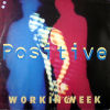 WORKING WEEK - Positive