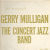 GERRY MULLIGAN - The Concert Jazz Band