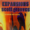 SCOTT GROOVES feat ROY AYERS - Expansions